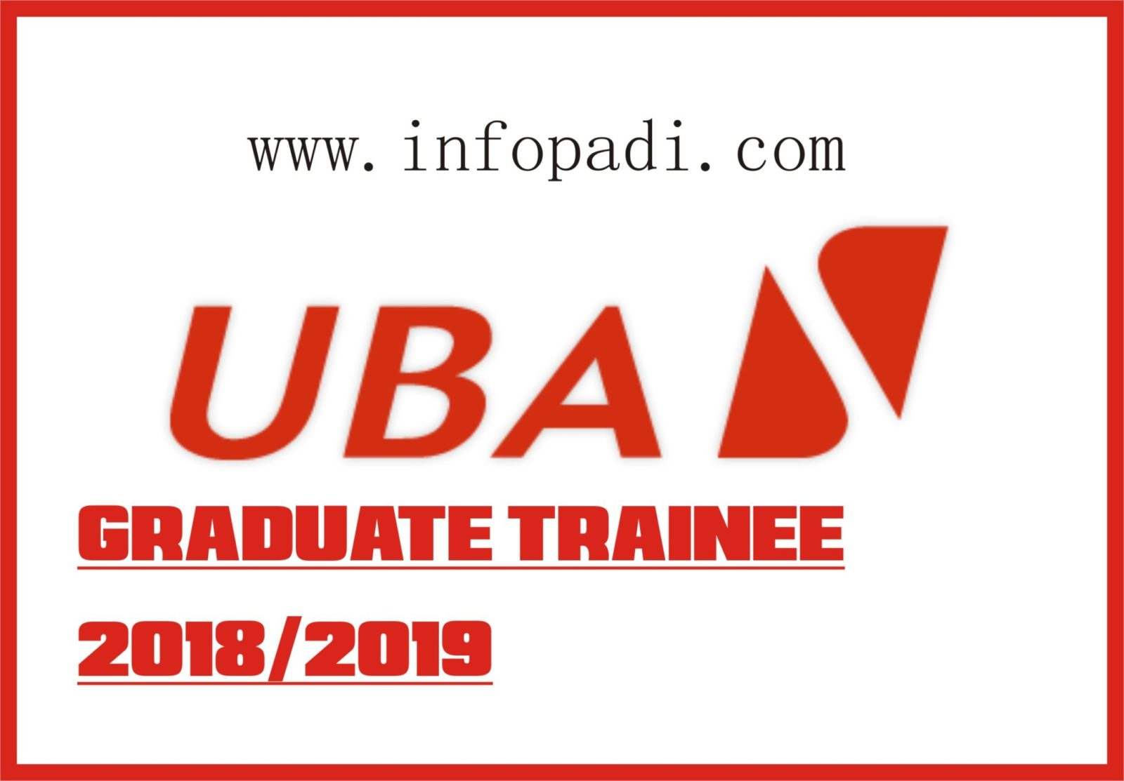 Apply for the 2018 UBA Graduate Trainee Job/Recruitment- Full details and requirements