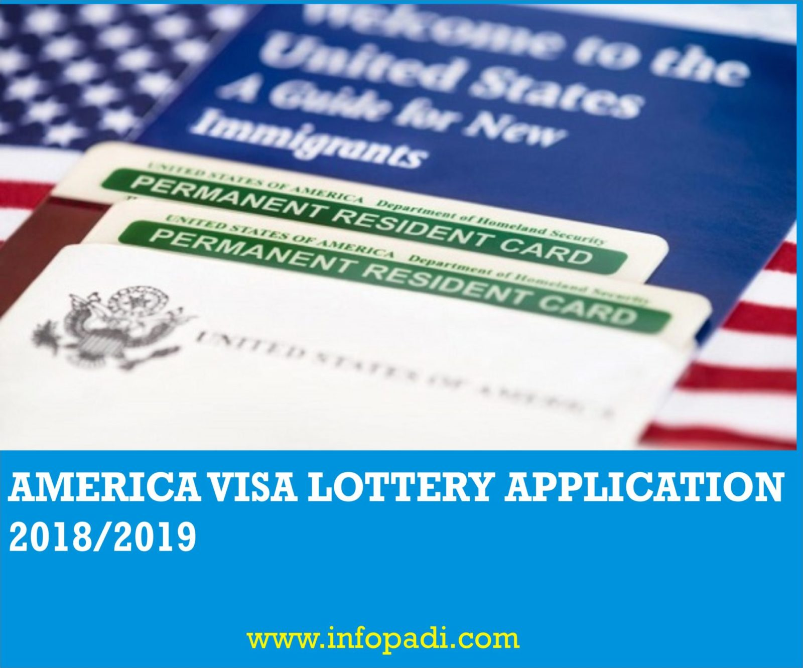 AMERICA VISA LOTTERY 2019 APPLICATION- Direct application link and how to apply