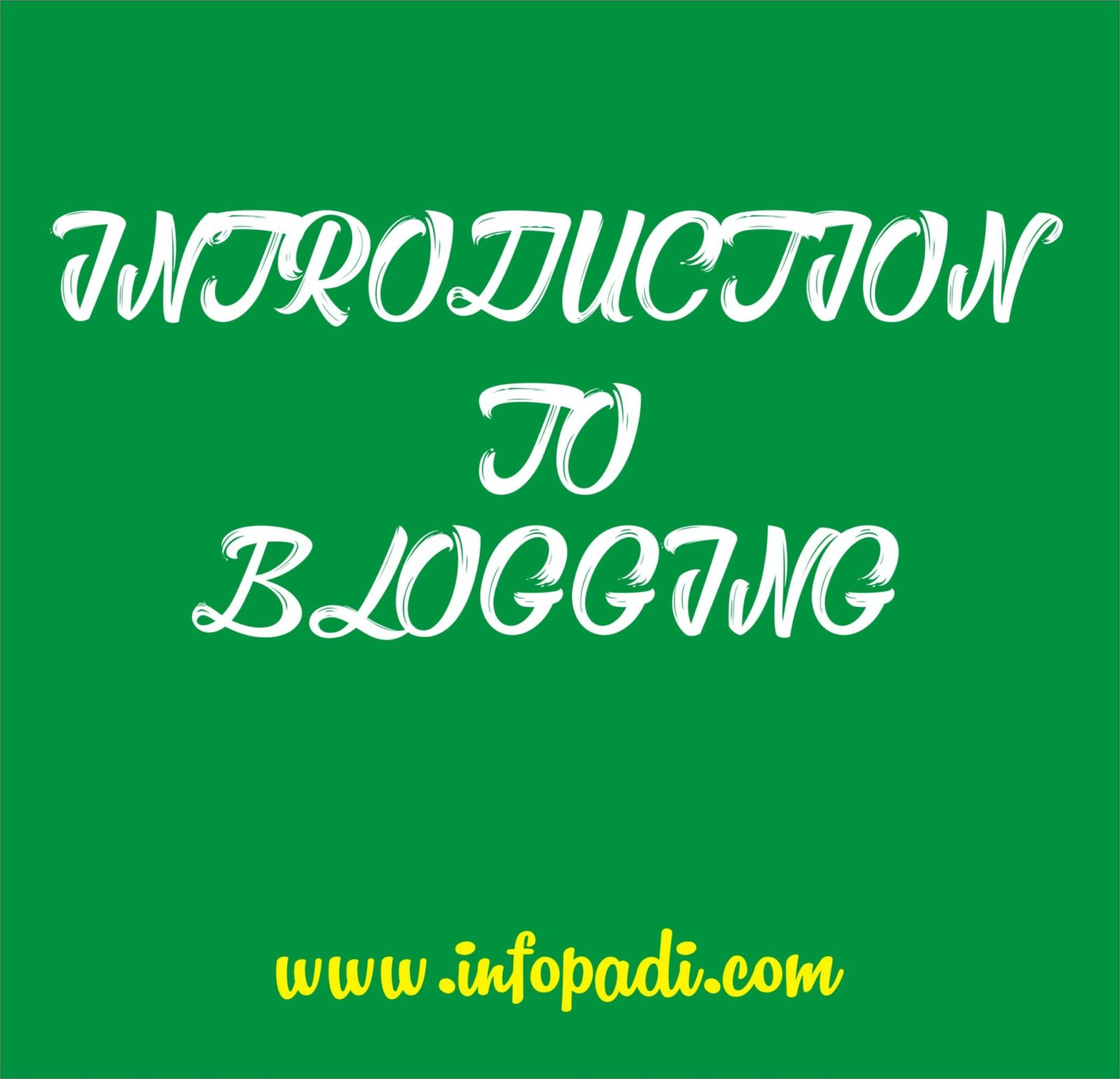 Introduction to blogging- The meaning of blogging and some of its terms