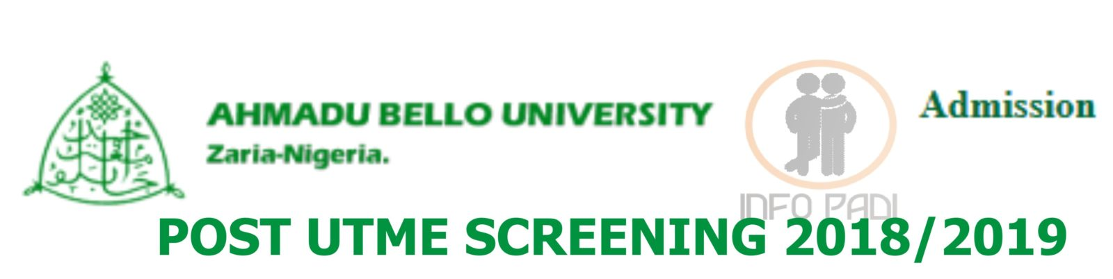Ahmadu Bello University (ABU) Post UTME 2019/2020 Screening Exercise/Form- Apply for Admission
