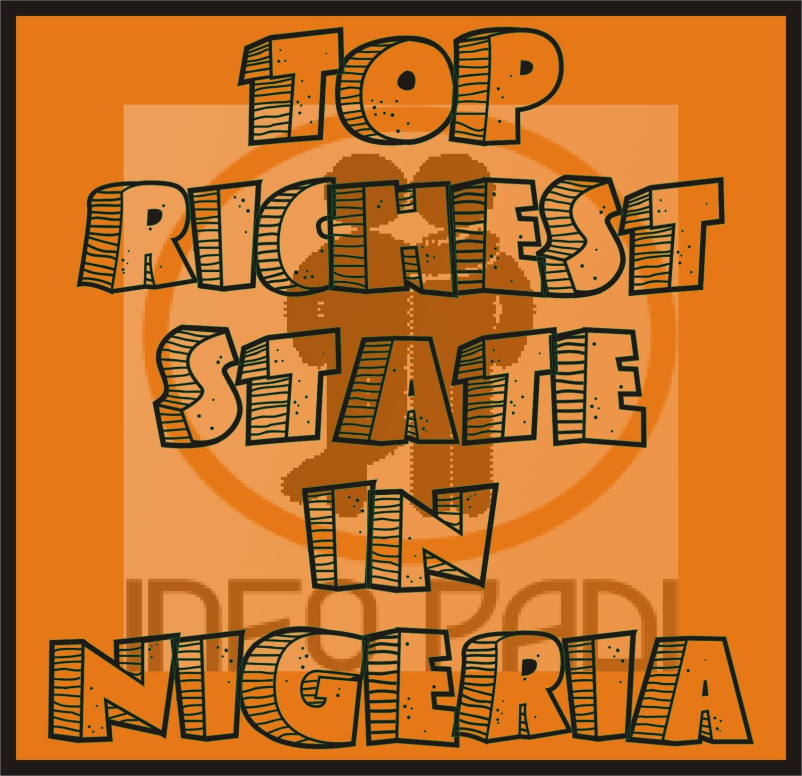 TOP RICHEST STATES IN NIGERIA 2019- View the list here
