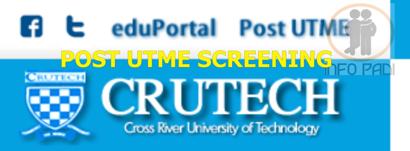 Cross River University (CRUTECH) Post-UTME 2019/2020 Form Screening Exercise