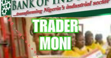 Apply for Bank of Industry Trader Moni Loan 2018- Proper steps to get the loan
