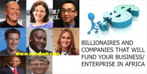 List of Billionaires and companies that would fund your business in Africa- Nigeria